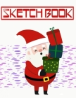 Sketch Book For Girls Christmas Gift Bags: Sketch Book Big Book Drawing Pad Sheet Size Wirebound - Artist - Drawing # Activity Size 8.5 X 11 Inch 110 Cover Image