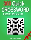 300 Quick Crossword Puzzles for Adults Cover Image