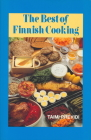 The Best of Finnish Cooking: A Hippocrene Original Cookbook Cover Image