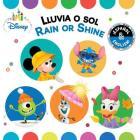 Rain or Shine / Lluvia o sol (English-Spanish) (Disney Baby) (Disney Bilingual) Cover Image