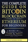 The Complete Guide on Bitcoin, Blockchain and Ethereum for Beginners: 3 Books in 1. The Essential Guide to Discover Strategies and Tips and How You Ca Cover Image