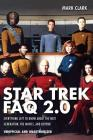 Star Trek FAQ 2.0 (Unofficial and Unauthorized): Everything Left to Know About the Next Generationthe Movies and Beyond Cover Image