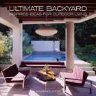 Ultimate Backyard: Inspired Ideas for Outdoor Living Cover Image
