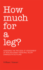 How Much for a Leg?: Assessing the Process of Assessment of Non-Pecuniary Personal Injury Damages in Scotland Cover Image