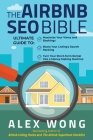The Airbnb SEO Bible: The Ultimate Guide to Maximize Your Views and Bookings, Boost Your Listing's Search Ranking, and Turn Your Short Term Cover Image