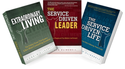 The Service Driven Trilogy: The Service Driven Leader, The Service Driven Life and Extraordinary Living Cover Image