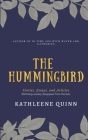 The Hummingbird: Stories, Essays, and Articles (Watching society disappear from the lens) Cover Image