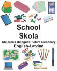 English-Latvian School/Skola Children's Bilingual Picture Dictionary Cover Image
