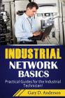 Industrial Network Basics: Practical Guides for the Industrial Technician! Cover Image