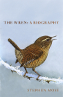 The Wren: A Short Biography Cover Image