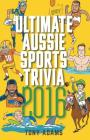 Ultimate Aussie Sports Trivia 2016 Cover Image