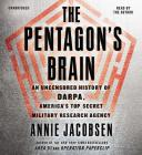 The Pentagon S Brain: An Uncensored History of Darpa, America S Top-Secret Military Research Agency Cover Image