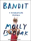 Bandit: A Daughter's Memoir Cover Image