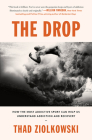 The Drop: How the Most Addictive Sport Can Help Us Understand Addiction and Recovery Cover Image