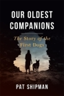 Our Oldest Companions: The Story of the First Dogs Cover Image