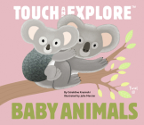 Baby Animals: Touch and Explore Cover Image