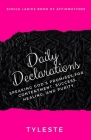 Daily Declarations: Speaking God's Promises for Contentment, Success, Healing, and Purity. Cover Image