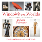 Windows on Worlds: International Collections at Indiana University (Well House Books) Cover Image