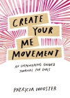 Create Your Me Movement: An Empowering Guided Journal for Girls Cover Image