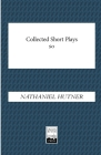 Collected Short Plays: Hot Potatoes, The Fix, Keewaydin Plays Cover Image