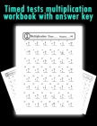 Timed tests multiplication workbook with answer key: beginner learning multiplication practice workbook one page a day with answer key -for kids grade Cover Image