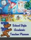 School Style Academic Teacher Planner - Undated Weekly/Monthly Plan Book, Simply Stylish Lesson Planner and Organizer for Classroom or Homeschool (8.5 Cover Image