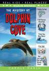 The Mystery at Dolphin Cove (Wildlife Mysteries) Cover Image