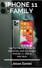 iPhone 11 Family: The Ultimate Guide to Knowing and Enjoying iPhone 11, Pro & Pro Max Cover Image