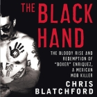 The Black Hand: The Bloody Rise and Redemption of Boxer Enriquez, a Mexican Mob Killer Cover Image