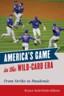 America's Game in the Wild-Card Era: From Strike to Pandemic Cover Image