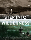Step Into Wilderness: A Pictorial History of Outdoor Exploration in and Around the Comox Valley Cover Image