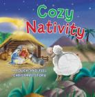 Cozy Nativity: A Touch-And-Feel Christmas Story Cover Image