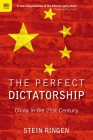 The Perfect Dictatorship: China in the 21st Century Cover Image
