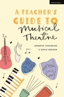 A Teacher's Guide to Musical Theatre Cover Image