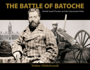 The Battle of Batoche: British Small Warfare and the Entrenched Matis Cover Image