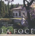 La Foce: A Garden and Landscape in Tuscany (Penn Studies in Landscape Architecture) Cover Image