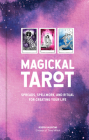 Magickal Tarot: Spreads, Spellwork, and Ritual for Creating Your Life Cover Image