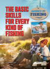The Basic Skills for Every Kind of Fishing Cover Image