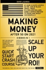 Making Money After 50 on 2021 [8 in 1]: Don't Ask How, Don't Ask When but Ask Yourself Why (Profitable Business Ideas and Strategies Inside) Cover Image