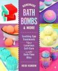 Homemade Bath Bombs & More: Soothing Spa Treatments for Luxurious Self-Care and Bath-Time Bliss Cover Image