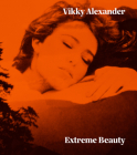 Vikky Alexander: Extreme Beauty Cover Image