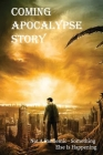 Coming Apocalypse Story: Not A Pandemic - Something Else Is Happening: Post Apocalyptic Fiction Cover Image