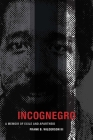 Incognegro: A Memoir of Exile and Apartheid Cover Image
