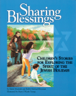 Sharing Blessings: Children's Stories for Exploring the Spirit of the Jewish Holidays Cover Image