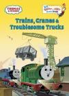 Trains, Cranes & Troublesome Trucks (Thomas & Friends) (Big Bright & Early Board Book) Cover Image