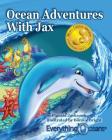 Ocean Adventures With Jax (Everythingoceans Presents) Cover Image