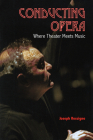 Conducting Opera: Where Theater Meets Music Cover Image