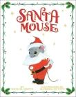 Santa Mouse (A Santa Mouse Book) Cover Image