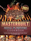 Masterbuilt Grill & Smoker Cookbook 2021: Delicious Dependable Masterbuilt Grill & Smoker Recipes for the Whole Family Cover Image