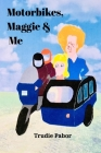 Motorbikes, Maggie and Me Cover Image